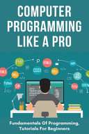 Computer Programming Like A Pro