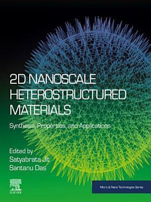 2D Nanoscale Heterostructured Materials