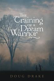 The Training of a Dream Warrior
