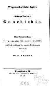 Wissenschaftliche Kritik der evangelischen Geschichte: ein Compendium der gesammten Evangelienkritik mit Berücksichtigung der neuesten Erscheinungen, Band 1