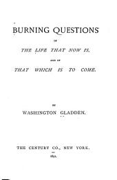 Burning Questions of the Life that Now is and of that which is to Come