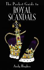 The Pocket Guide to Royal Scandals PDF