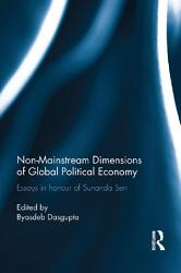 Non Mainstream Dimensions Of Global Political Economy Book PDF
