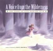 A Voice From the Wilderness: The Story of Anna Howard Shaw