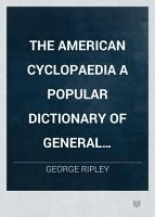 THE AMERICAN CYCLOPAEDIA A POPULAR DICTIONARY OF GENERAL KNOWLEDGE PDF
