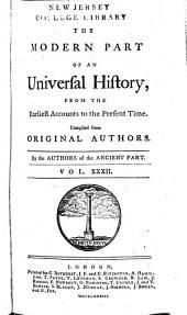 An Universal History: From the Earliest Accounts to the Present Time, Part 2, Volume 32