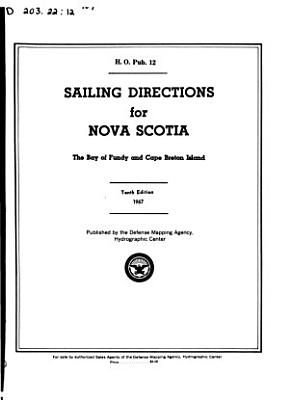 Sailing Directions for Nova Scotia  the Bay of Funday and Cape Breton Island