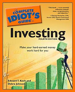 The Complete Idiot s Guide to Investing  4th Edition PDF