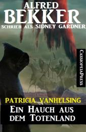 Patricia Vanhelsing: Ein Hauch aus dem Totenland
