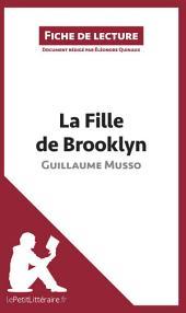 La Fille de Brooklyn de Guillaume Musso (Fiche de lecture): Résumé complet et analyse détaillée de l'oeuvre