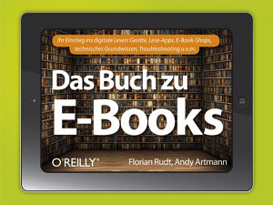 Das Buch zu E Books    Ihr Einstieg ins digitale Lesen  Ger  te  Lese Apps  E Book Shops  technisches Grundwissen  Troubleshooting u v m   PDF
