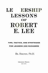 Leadership Lessons of Robert E  Lee