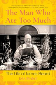 The Man Who Ate Too Much  The Life of James Beard PDF