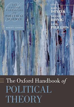 The Oxford Handbook of Political Theory PDF