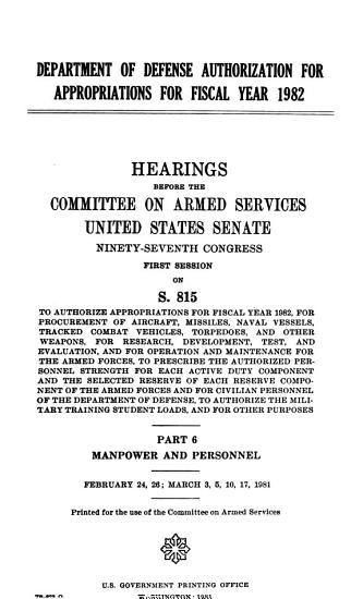Department of Defense Authorization for Appropriations for Fiscal Year 1982 PDF