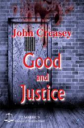 Good And Justice: (Writing as JJ Marric)