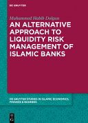 An Alternative Approach to Liquidity Risk Management of Islamic Banks