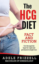 The Hcg Diet Fact and Fiction Book