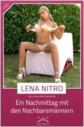 Ein Nachmittag mit den Nachbarsmännern: Eine Story von Lena Nitro