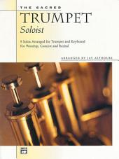 The Sacred Trumpet Soloist: 9 Solos for Trumpet & Keyboard
