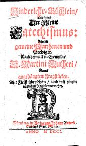 Kinderlehr-Büchlein, Darinnen der kleine Katechismus: Für die gemeine Pfarrherren und Prediger