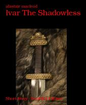 Ivar The Shadowless