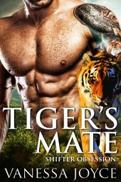Tiger's Mate: Shifter Obsession (Paranormal Romance)