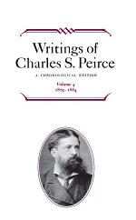 Writings of Charles S. Peirce: A Chronological Edition, Volume 4