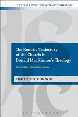 The Kenotic Trajectory of the Church in Donald MacKinnon s Theology PDF