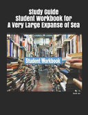Study Guide Student Workbook for a Very Large Expanse of Sea