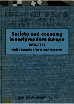 Society and Economy in Early Modern Europe  1450 1789