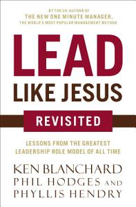 Lead Like Jesus Revisited Book