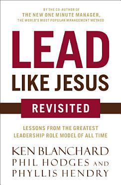 Lead Like Jesus Revisited PDF