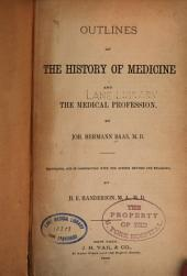 Outlines of the History of Medicine and the Medical Profession