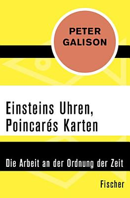 Einsteins Uhren  Poincar  s Karten PDF