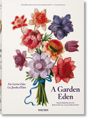 A Garden Eden. Masterpieces of Botanical Illustration