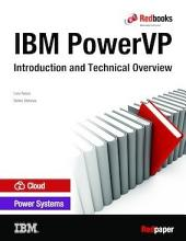 IBM PowerVP: Introduction and Technical Overview