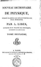 Nouveau dictionnaire de physique, rédigé d'après les découvertes les plus modernes. Par A. Libes ... Tome premier \- quatrième!: Volume2
