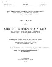 Traffic, Finances, Shipping and Tonnage: And Receipts and Expenditures of the Suez Canal, and Monograph on the Great Canals of the World. Letter from the Chief of the Bureau of Statistics, Department of Commerce and Labor, Transmitting Information ... November 25, 1903