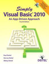 Simply Visual Basic 2010: An App-Driven Approach, Edition 4