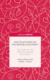 The Four Faces of the Republican Party: The Fight for the 2016 Presidential Nomination