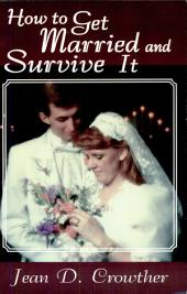How to Get Married and Survive It
