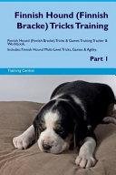 Finnish Hound (Finnish Bracke) Tricks Training Finnish Hound (Finnish Bracke) Tricks and Games Training Tracker and Workbook. Includes