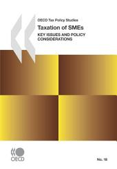OECD Tax Policy Studies Taxation of SMEs Key Issues and Policy Considerations: Key Issues and Policy Considerations
