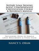 Notary Loan Signing Agent Comprehensive Certification Course   Reference Manual PDF