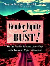 Gender Equity or Bust!: On the Road to Campus Leadership with Women in Higher Education