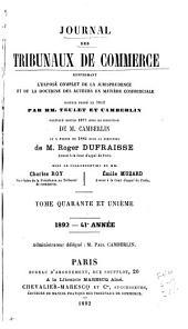 Journal des tribunaux de commerce: contenant l'exposé complet de la jurisprudence et la doctrine des auteurs en matière commercial, Volume41