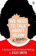 We Need to Talk about Kevin Keegan