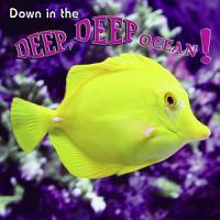 Down in the Deep  Deep  Ocean  PDF