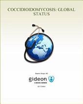 Coccidioidomycosis: Global Status: 2017 edition